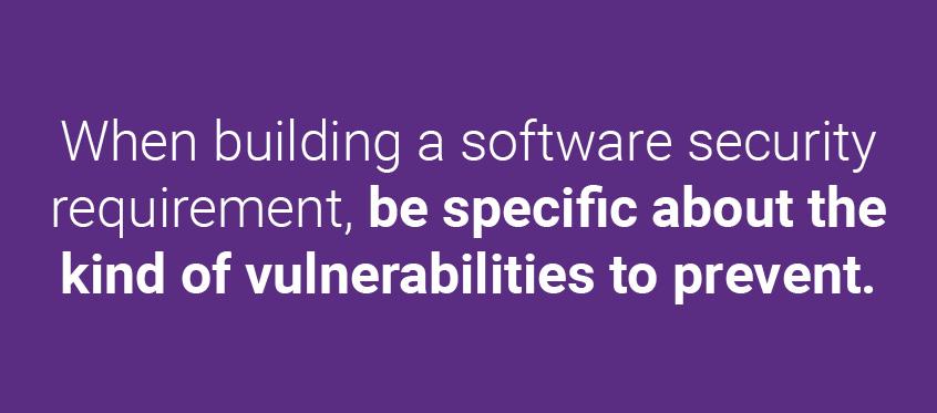 ソフトウェア・セキュリティ要件定義を作成する場合は、対策をとる脆弱性の種類を具体的に明記してください。