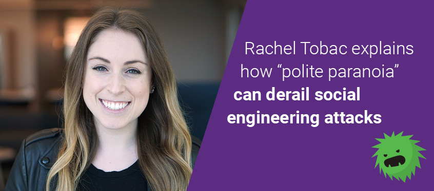 Rachel Tobac: Derail social engineering attacks with 'polite paranoia'