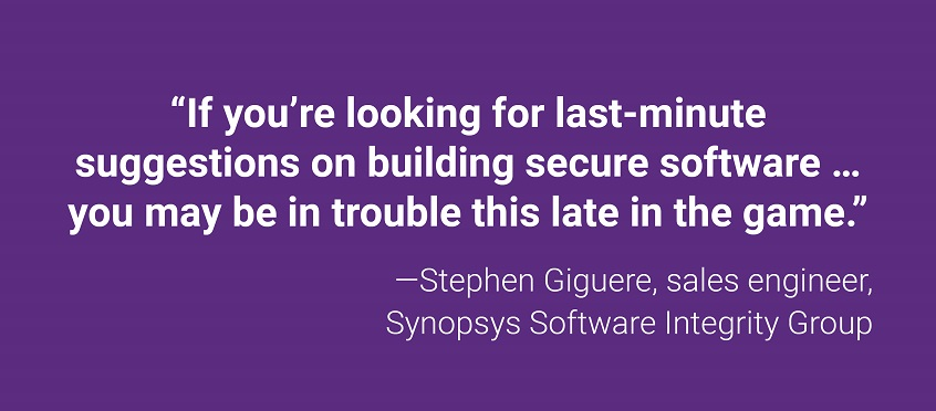 It's too late for last-minute suggestions on building secure software