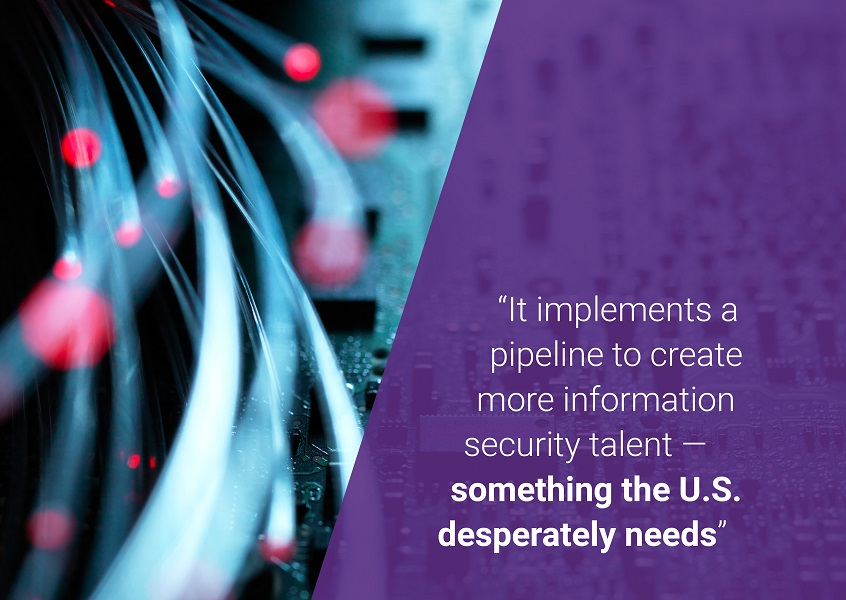 The cybersecurity EO implements a pipeline to create more information security talent—something the U.S. desperately needs.