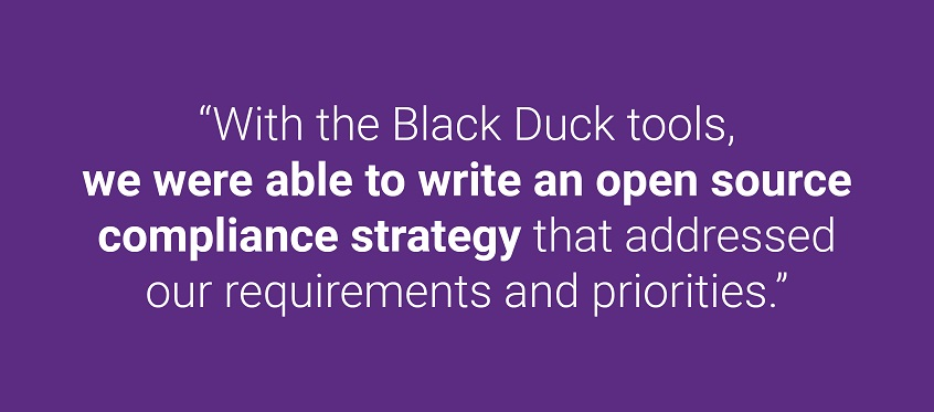 """With the Black Duck tools, we were able to write an open source compliance strategy that addressed our requirements and priorities."""