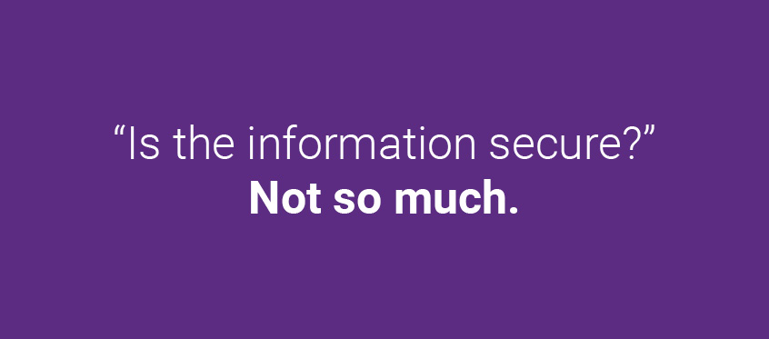 """Is the information secure?"" Not so much."