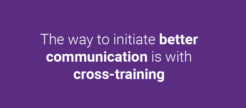 The way to initiate better communication in DevOps is with cross-training.