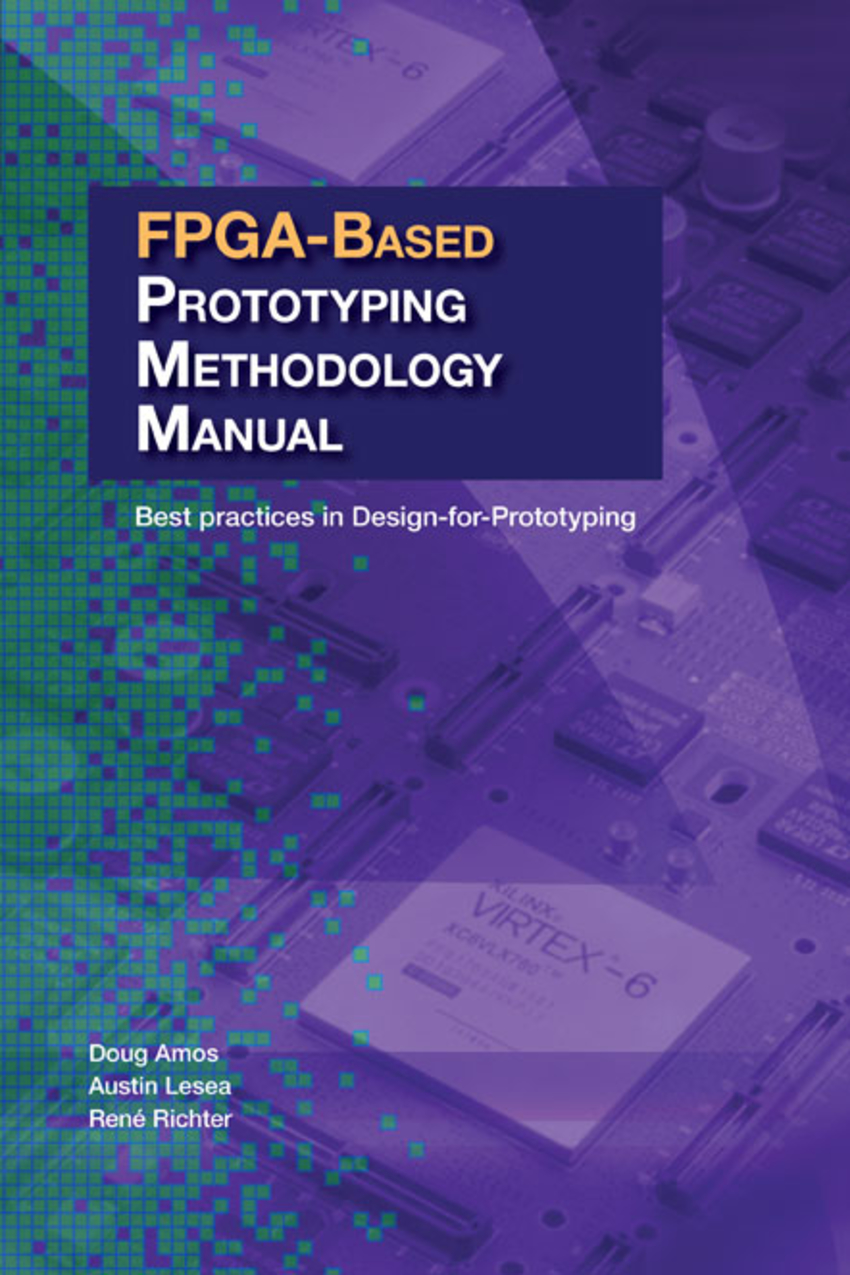 FPGA-Based Prototyping Methodology Manual, synopsys press, book