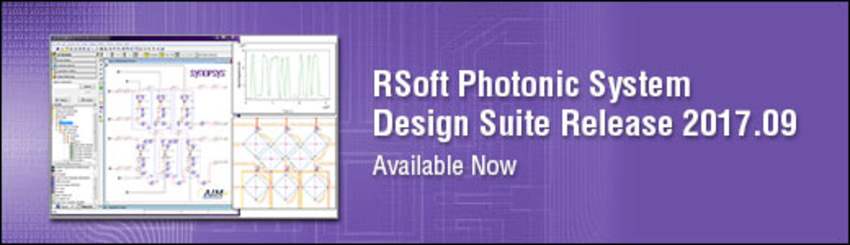 RSoft Photonic System Design Suite 2017.09 Now Available