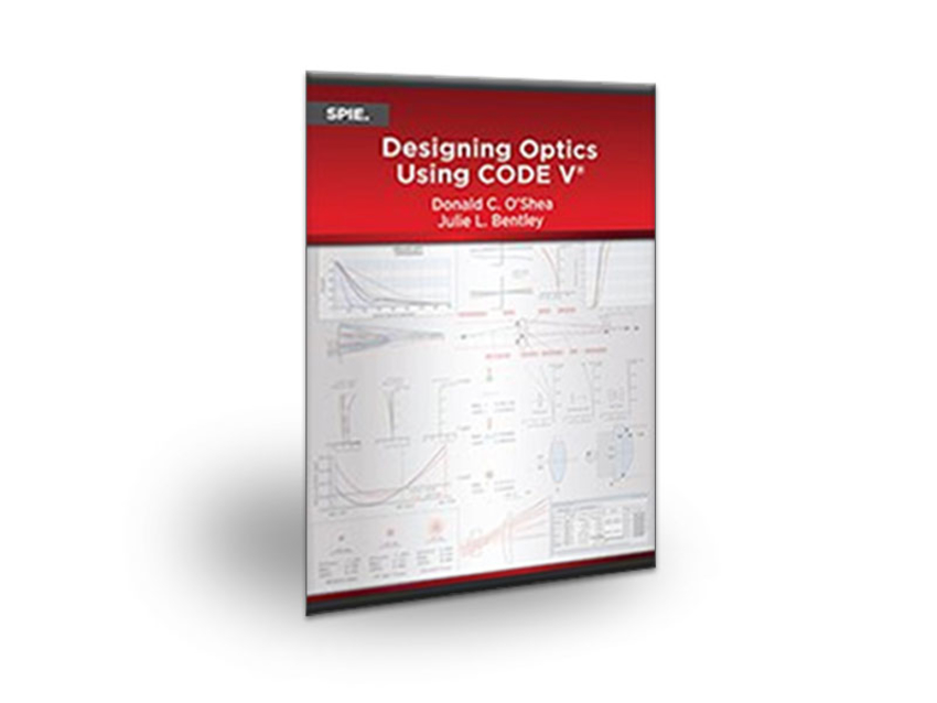 """Designing Optics Using CODE V"" textbook 