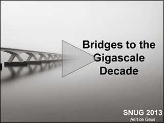 Bridges to the Gigascale Decade